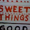 sweet_things_good